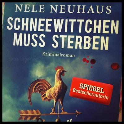 Buchtipp: Schneewittchen muss sterben von Nele Neuhaus | waseigenes.com