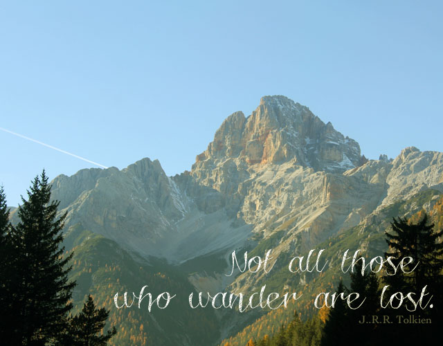not all those who wander are lost was eigenes