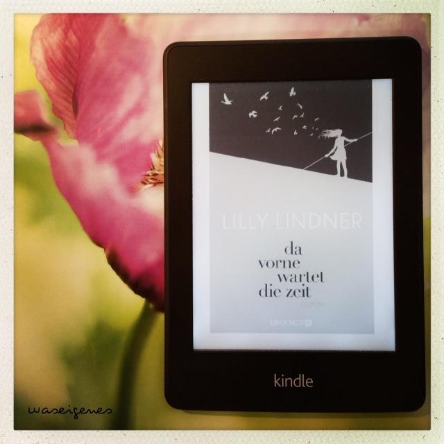 Lilly Lindner | Da vorne wartet die Zeit | Buchrezension | waseigenes.com