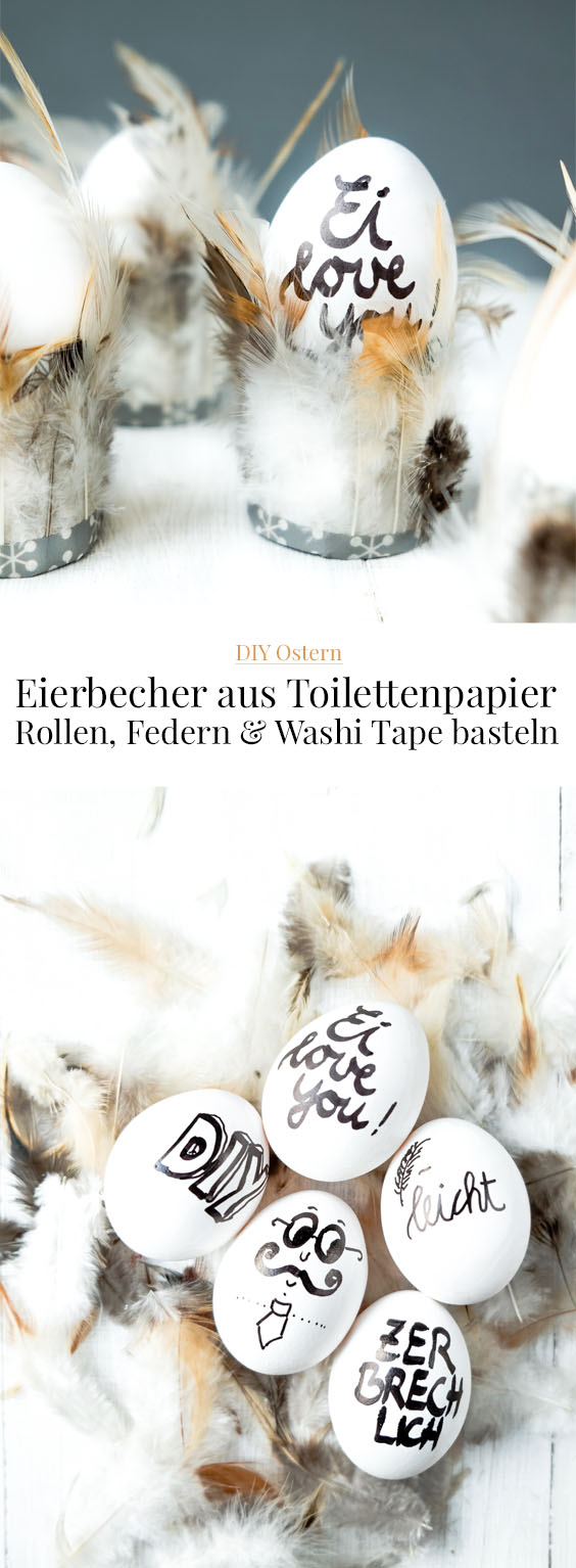 DIY Ostern | Eierbecher aus Toilettenpapierrollen, Washi Tape und Federn basteln, #Ostern #DIY, Ei love you, waseigenes.com, DIY Blog