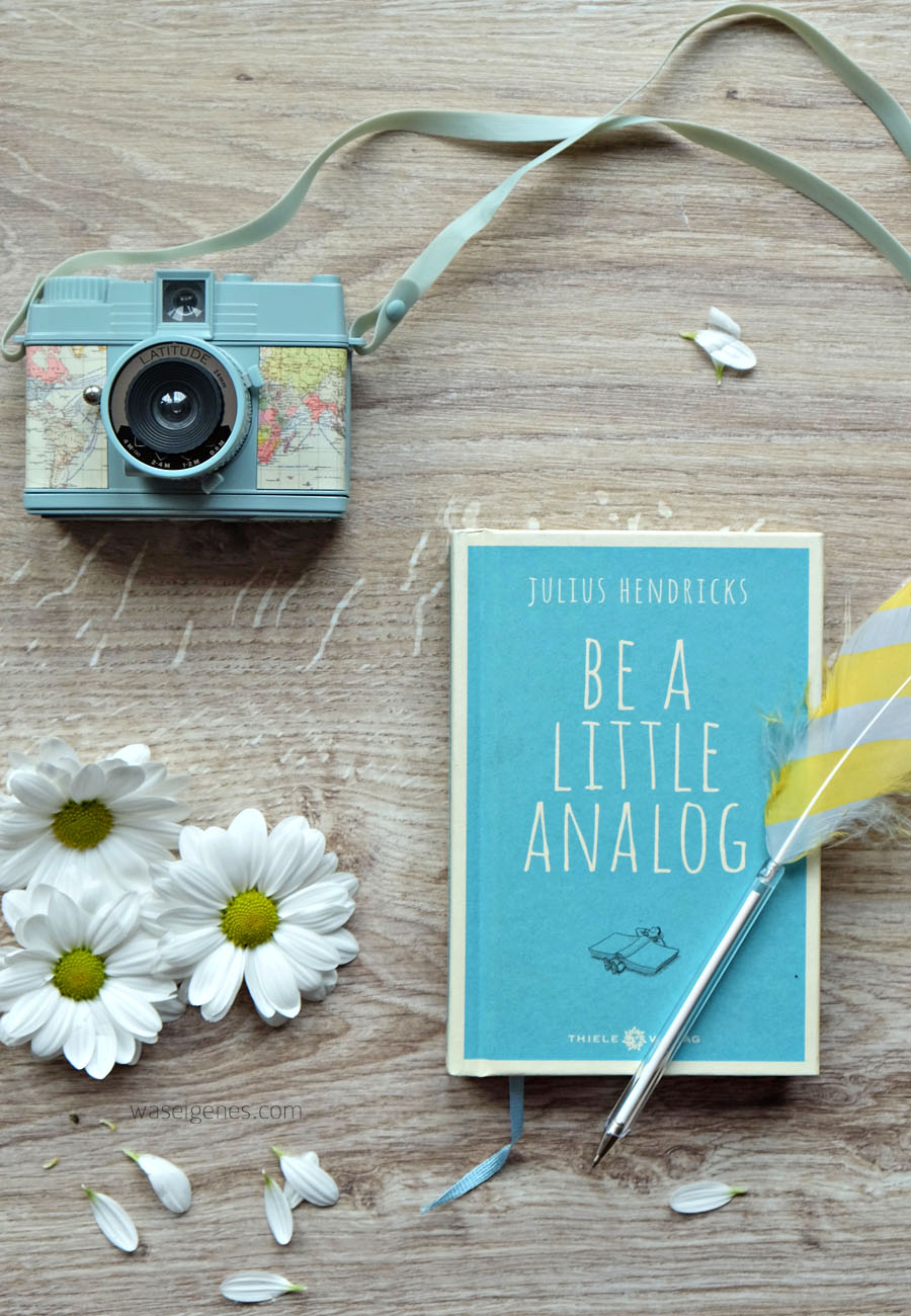 be a little analog | Buchtipp | waseigenes.com