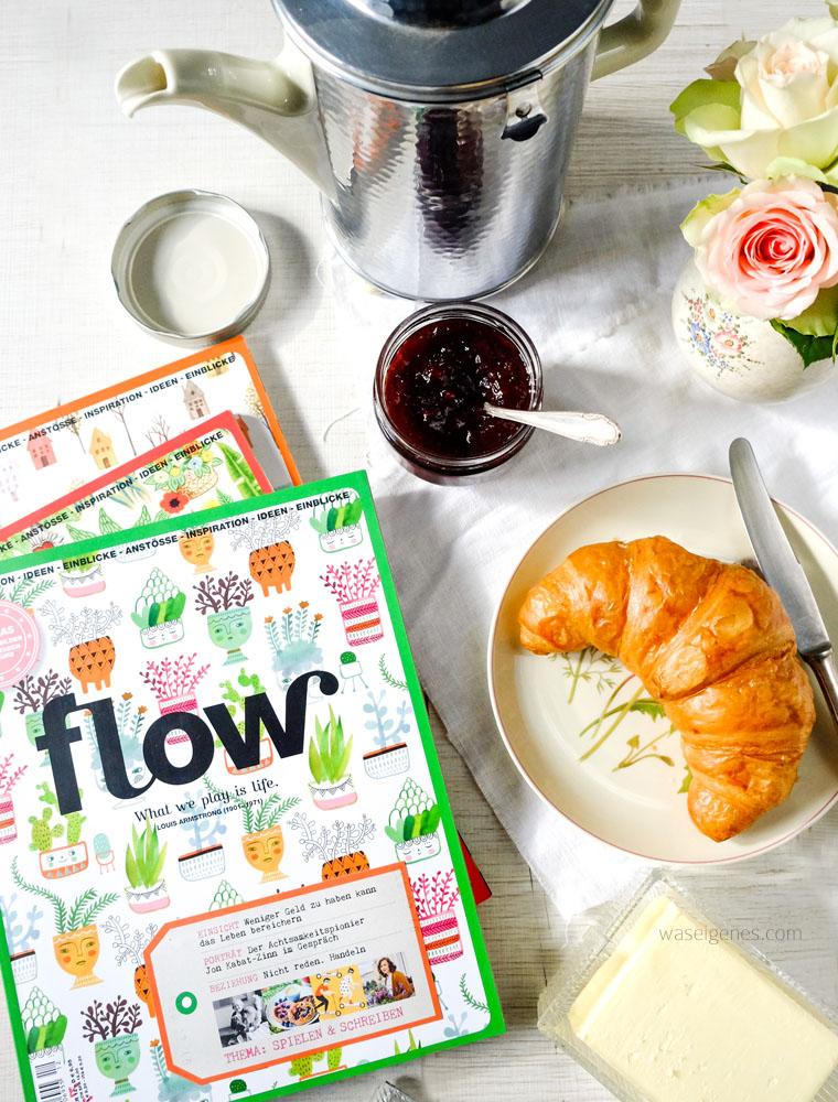 FLOW- eine Zeitschrift ohne Eile | Entschleunigung, Achtsamkeit, positive Denkanstöße | Croissant & Kaffee | waseigenes.com