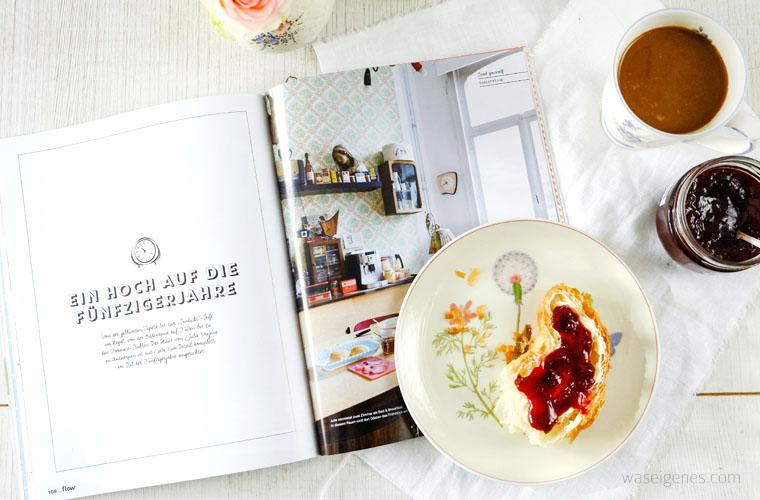 FLOW- eine Zeitschrift ohne Eile | Entschleunigung, Achtsamkeit, positive Denkanstöße | Ein Hoch auf die Fünziger | Croissant & Kaffee | waseigenes.com