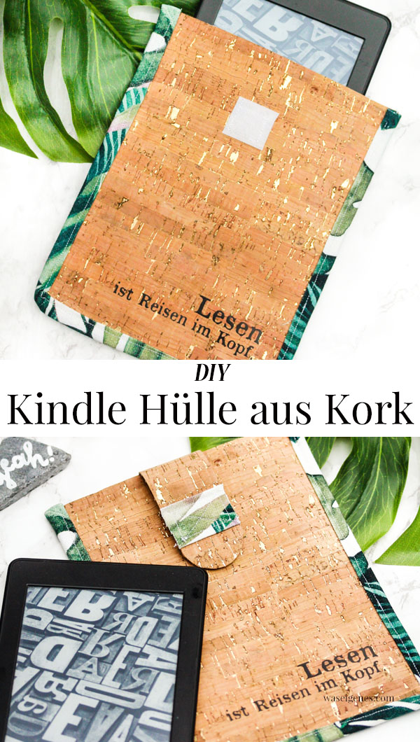 DIY Kindle Hülle aus Kork mit selbst gemachtem Schrägband | Lesen ist wie Reisen im Kopf | waseigenes.com