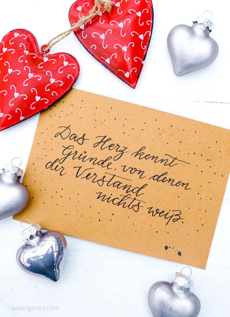Das Herz kennt Gründe, von denen der Verstand nichts weiß | Adventskalender der guten Gedanken | Gute Gedanken im Advent | waseigenes.com