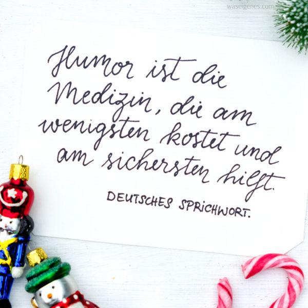 Adventskalender der guten Gedanken & Wünsche   Humor ist die Medizin, die am wenigsten kostet und am sichersten hilft.   waseigenes.com