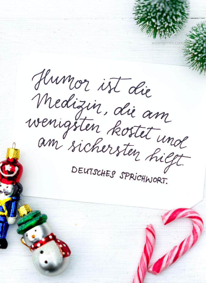 Adventskalender der guten Gedanken & Wünsche | Humor ist die Medizin, die am wenigsten kostet und am sichersten hilft. | waseigenes.com