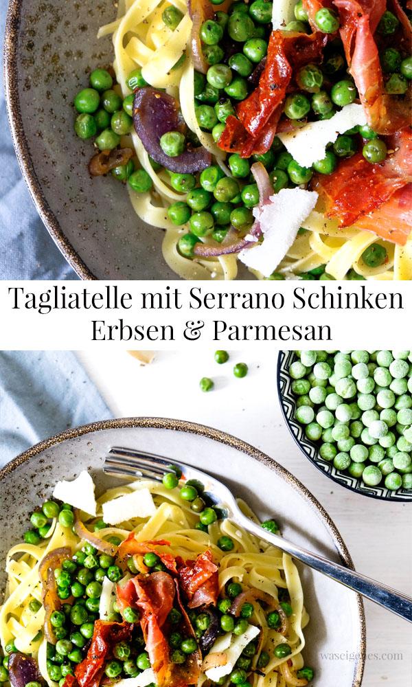 Rezept: Tagliatelle mit Serrano Schinken und Erbsen | waseigenes.com