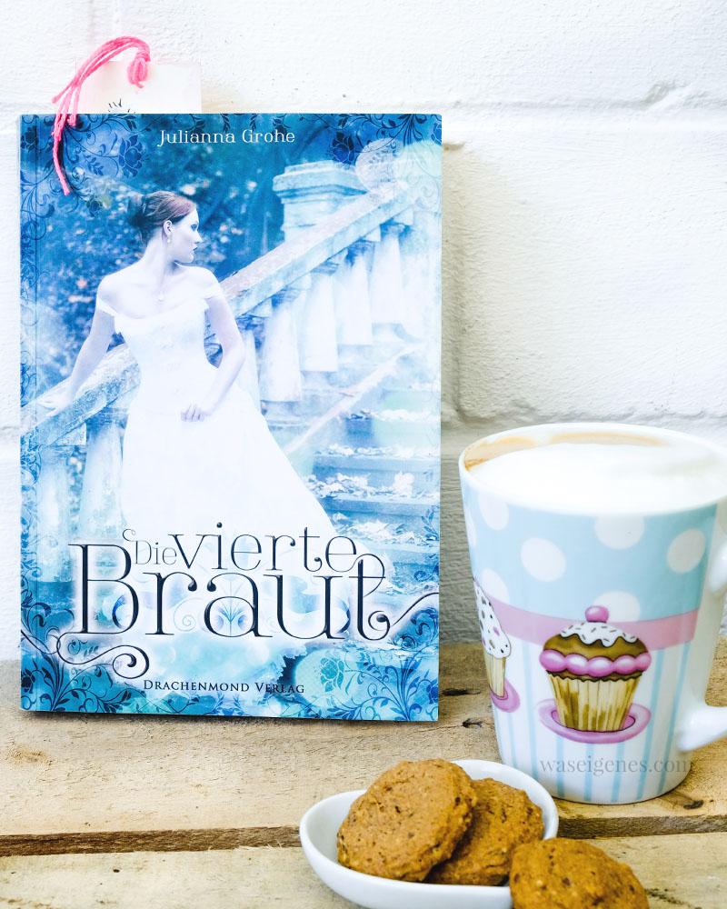 Buchtipp Die vierte Braut von Juliana Grohe | waseigenes.com