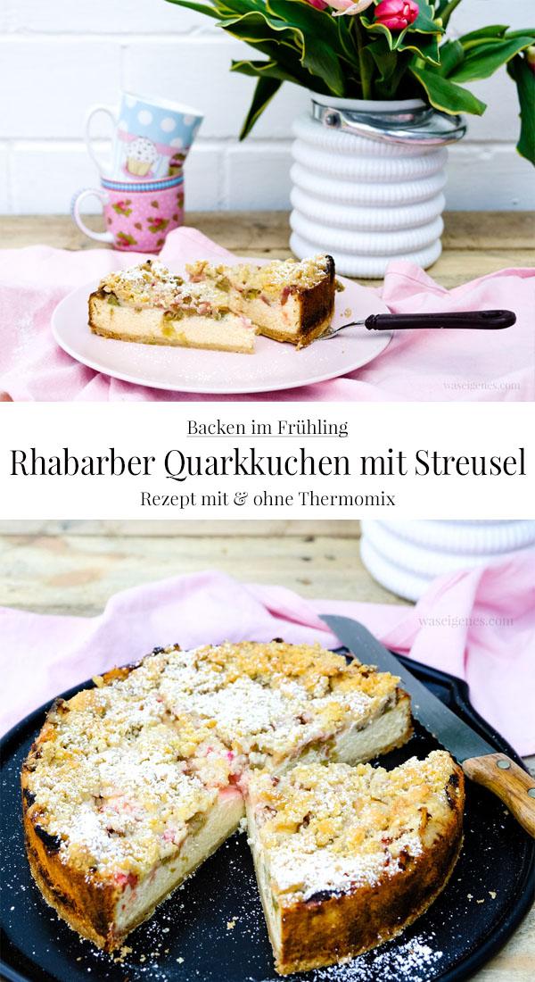 Rezept: Rhabarber Quarkkuchen mit Streuseln | mit und ohne Thermomix | waseigenes.com