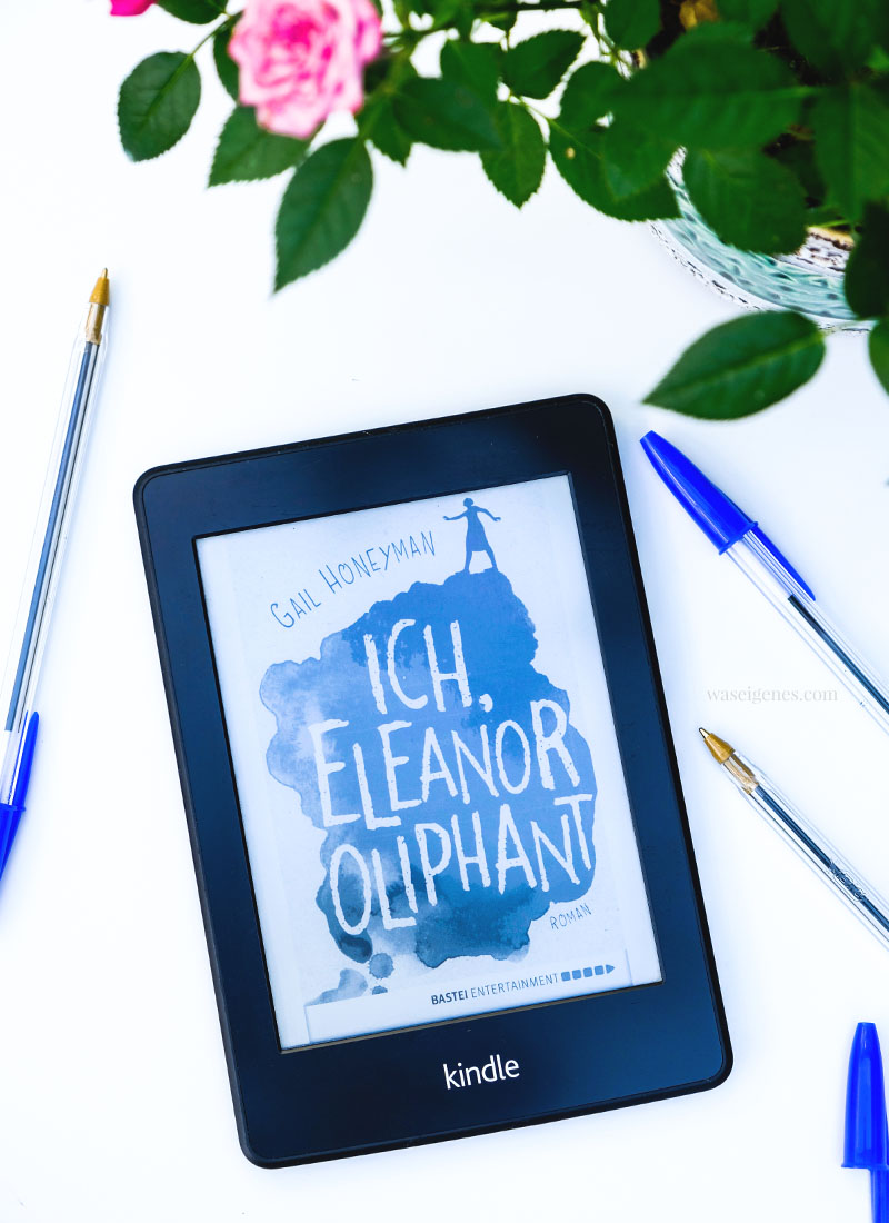 Buchtipp Ich, Eleanor Oliphant | waseigenes.com