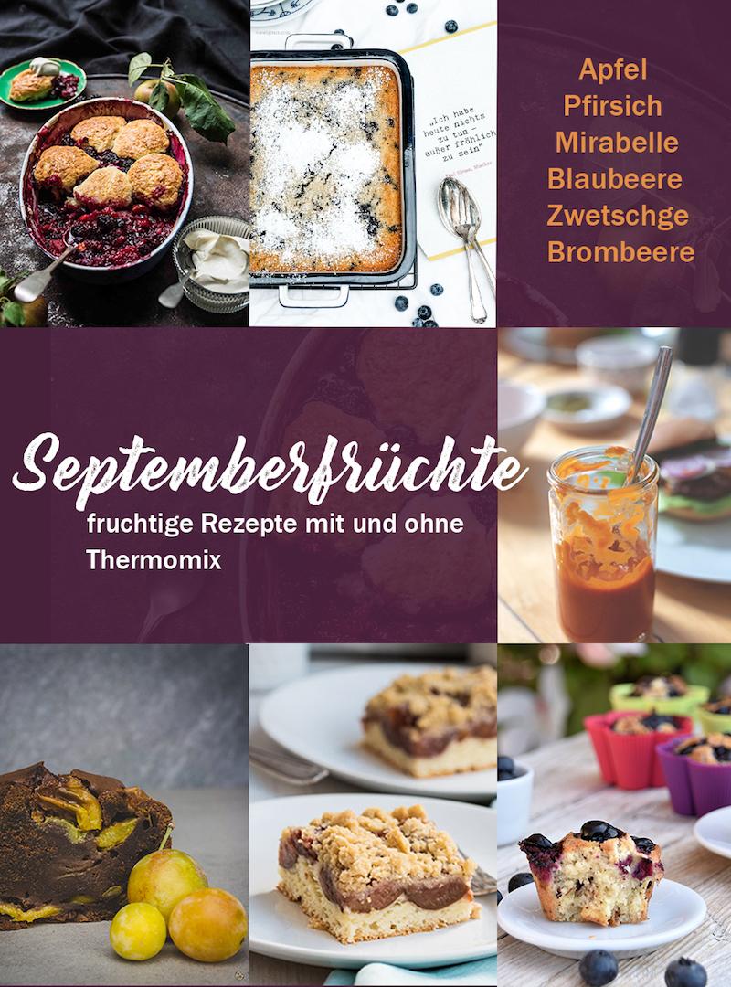 Septemberfrüchte | 6 Rezepte mit und ohne Thermomix | Blaubeeren, Mirabellen, Zwetschgen, Brombeeren,.... | #tmDonnerstag