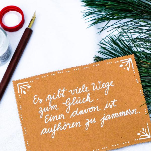 Adventskalender der guten Gedanken & Wünsche | Türchen Nr. 1: Es gibt viele Wege zum Glück. Einer davon ist aufhören zu jammern | waseigenes.com