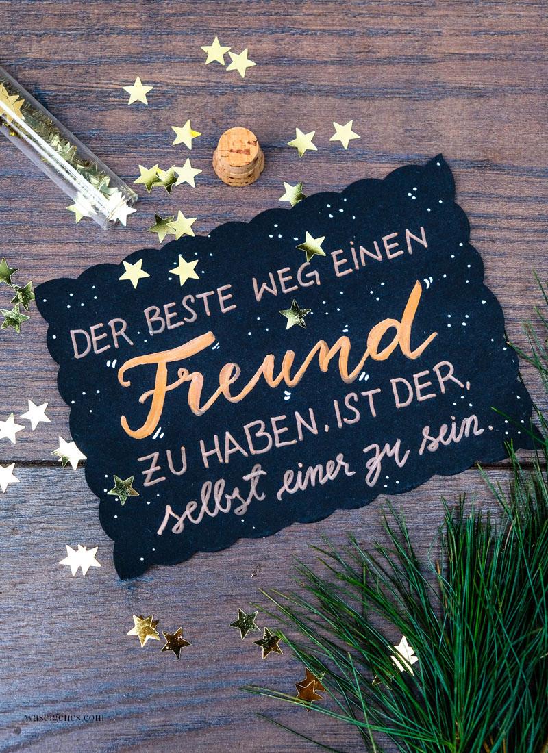 Adventskalender der guten Gedanken: Der beste Weg einen Freund zu haben, ist der, selbst einer zu sein. | waseigenes.com