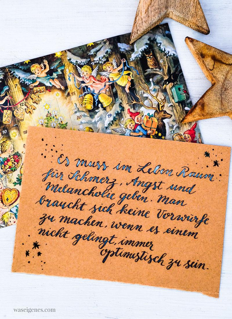 Adventskalender der guten Gedanken & Wünsche, Türchen Nr. 22: Es muss im Leben Raum für Schmerz, Angst und Melancholie geben.
