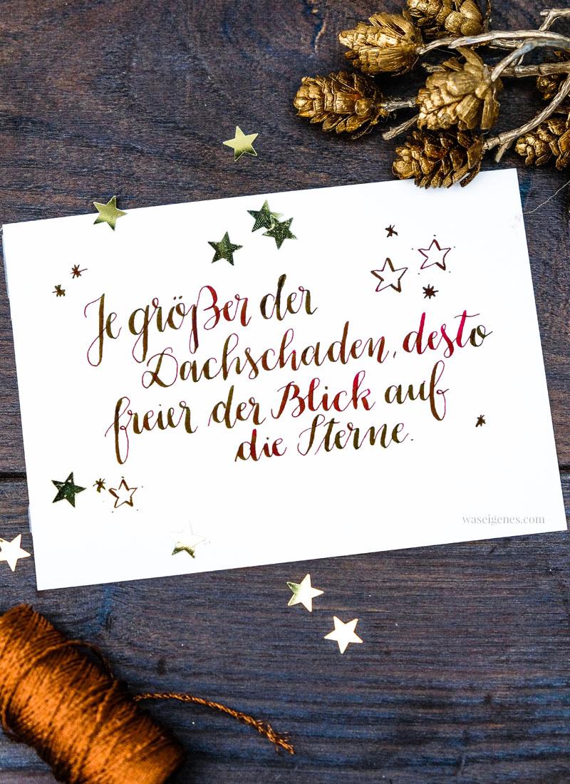 Adventskalender der guten Gedanken & Wünsche - Türchen - Nr. 12: Je größer der Dachschaden, desto freier der Blick auf die Sterne | waseigenes.com