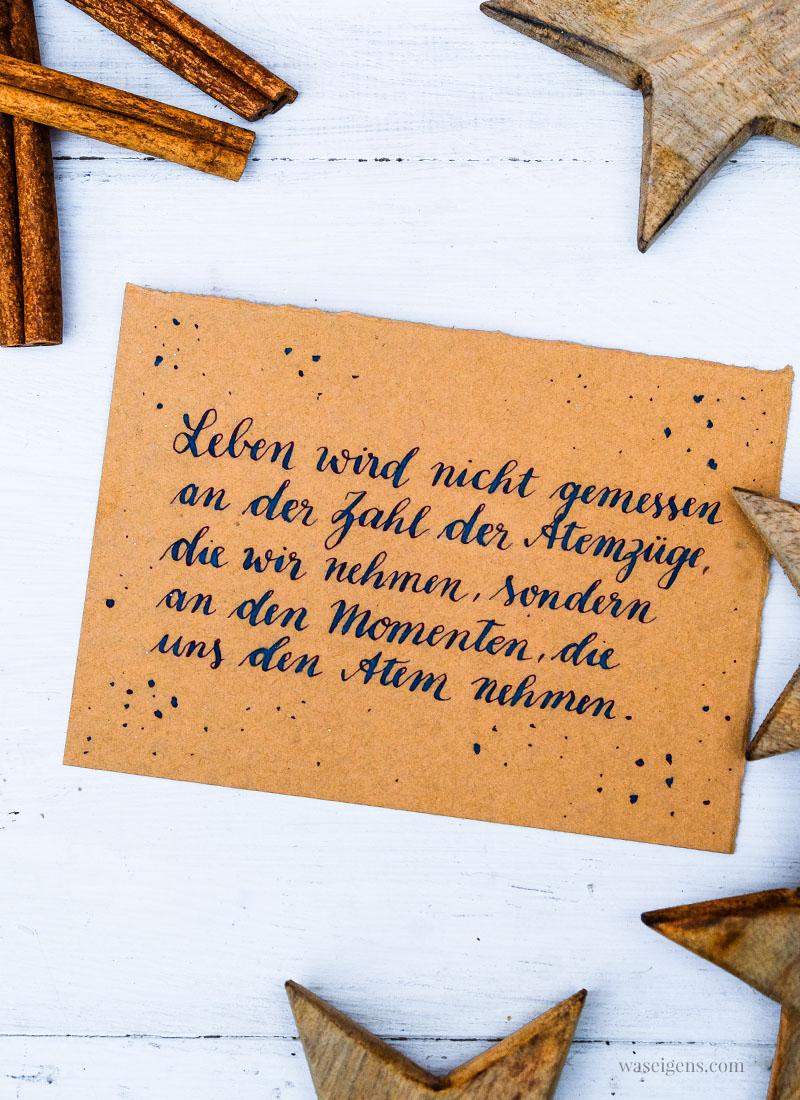 Adventskalender der guten Gedanken & Wünsche - Türchen Nr. 16: Leben wird nicht gemessen an der Zahl der Atemzüge, die wir nehmen, sondern an den Momenten, die uns den Atem nehmen. | waseigenes.com