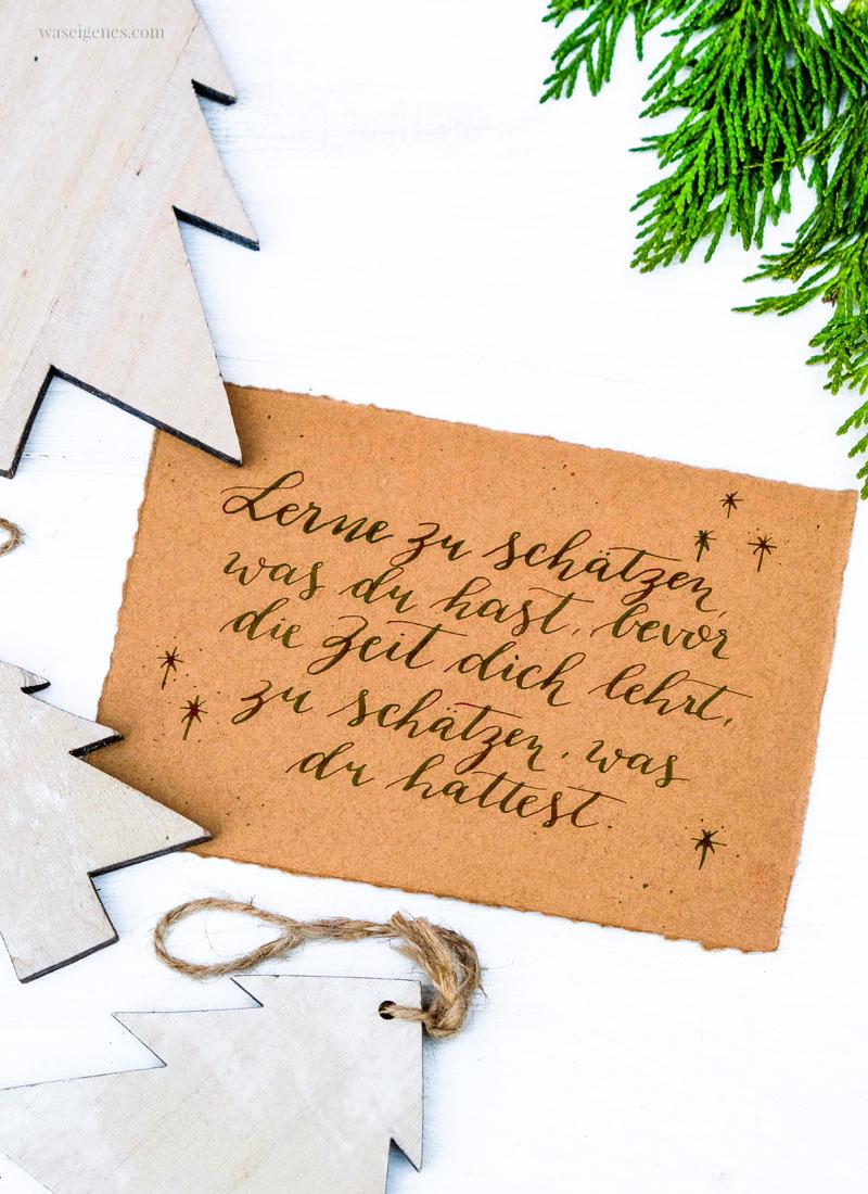 Adventskalender der guten Gedanken - Lerne zu schätzen, was du hast, bevor die Zeit dich lehrt, zu schätzen, was du hattest. | waseigenes.com