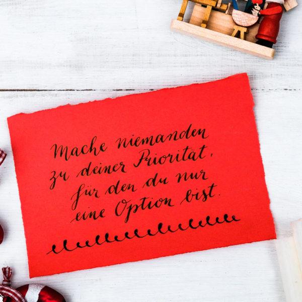 Adventskalender der guten Gedanken & Wünsche - Türchen Nr. 15: Mache niemanden zu deiner Priorität, für den du nur eine Option bist. {Maya Angelou} waseigenes.com