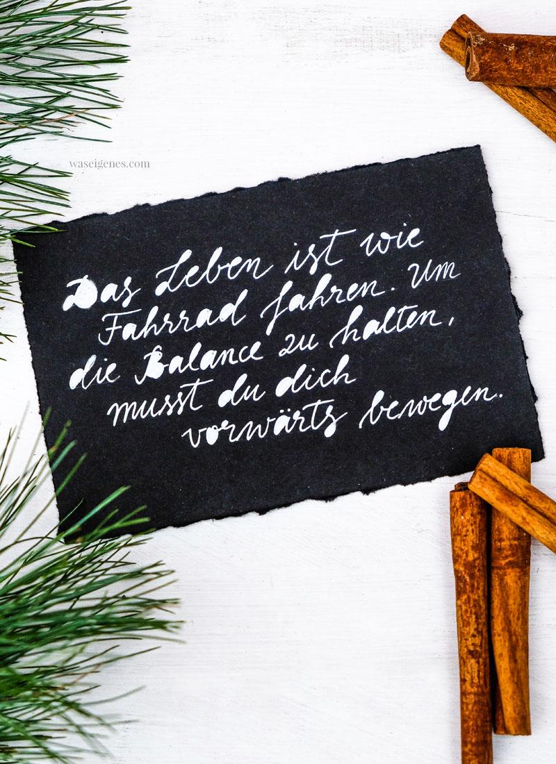 Adventskalender der guten Gedanken & Wünsche Türchen, Nr. 13: Das Leben ist wie Fahrrad fahren. Um die Balance zu halten, musst Du dich vorwärts bewegen. {Albert Einstein}, waseigenes.com