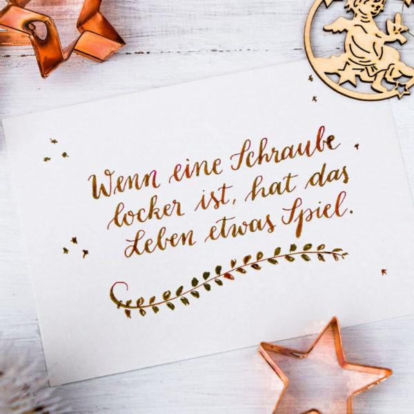 Adventskalender der guten Gedanken & WünscheTürchen - Nr. 17: Wenn eine Schraube locker ist,hat das Leben etwas Spiel. | waseigenes.com