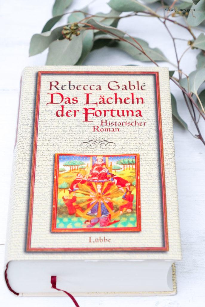 Buchtipp Das Lächeln der Fortuna von Rebecca Gablé, waseigenes.com