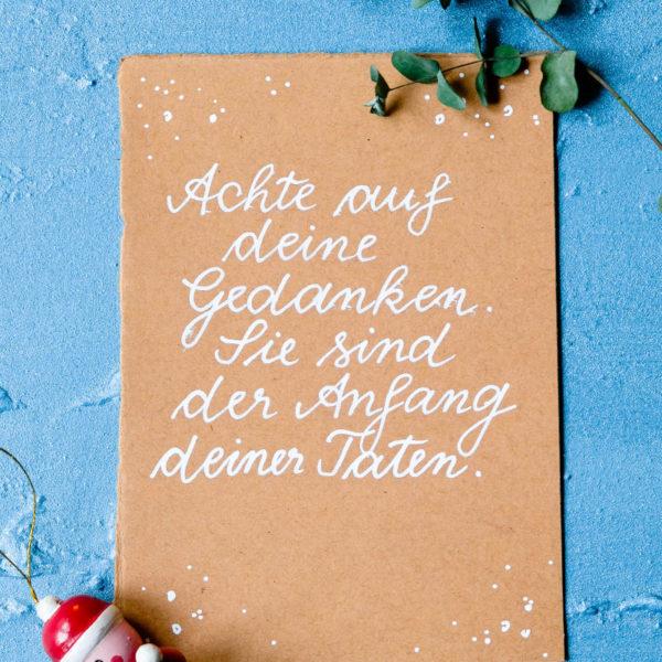 Adventskalender der guten Gedanken & Wünsche {Türchen Nr. 10} ~Achte auf deine Gedanken. Sie sind der Anfang deiner Taten. | waseigenes.com