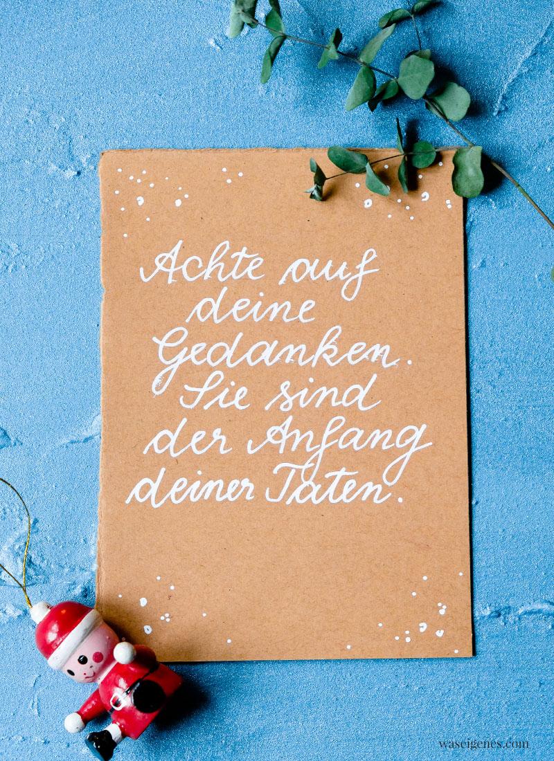 Adventskalender der guten Gedanken & Wünsche {Türchen Nr. 10} ~ Achte auf deine Gedanken. Sie sind der Anfang deiner Taten. | waseigenes.com