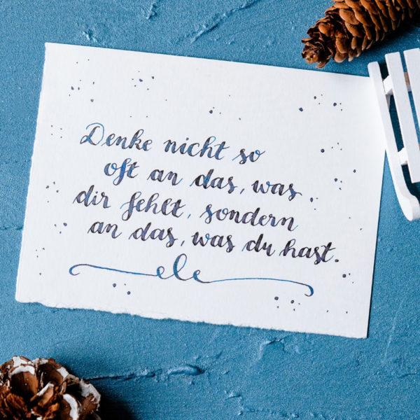 Adventskalender der guten Gedanken und Wünsche, Türchen Nr. 2: Denke nicht so oft an das, was dir fehlt, sondern an das, was du hast | waseigenes.com