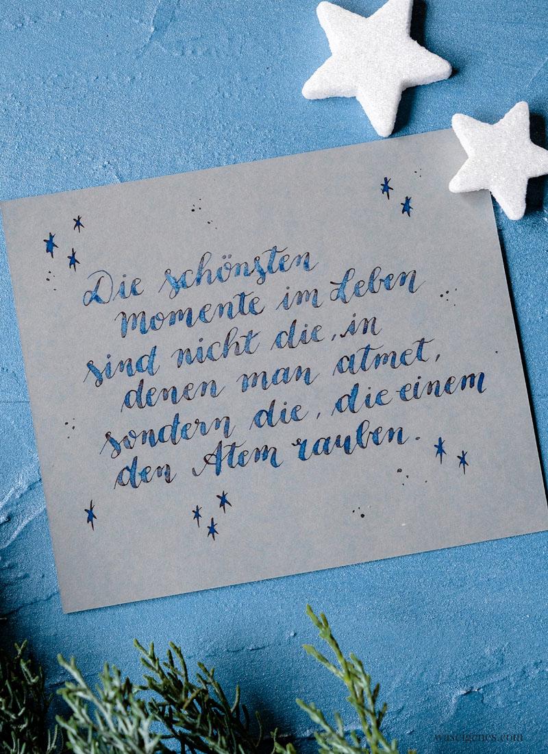 Adventskalender der guten Gedanken & Wünsche {Türchen Nr. 15}: Die schönsten Momente im Leben  sind nicht die, in denen man atmet, sondern die, die einem den Atem rauben. (Rainer Maria Rilke) | waseigenes.com