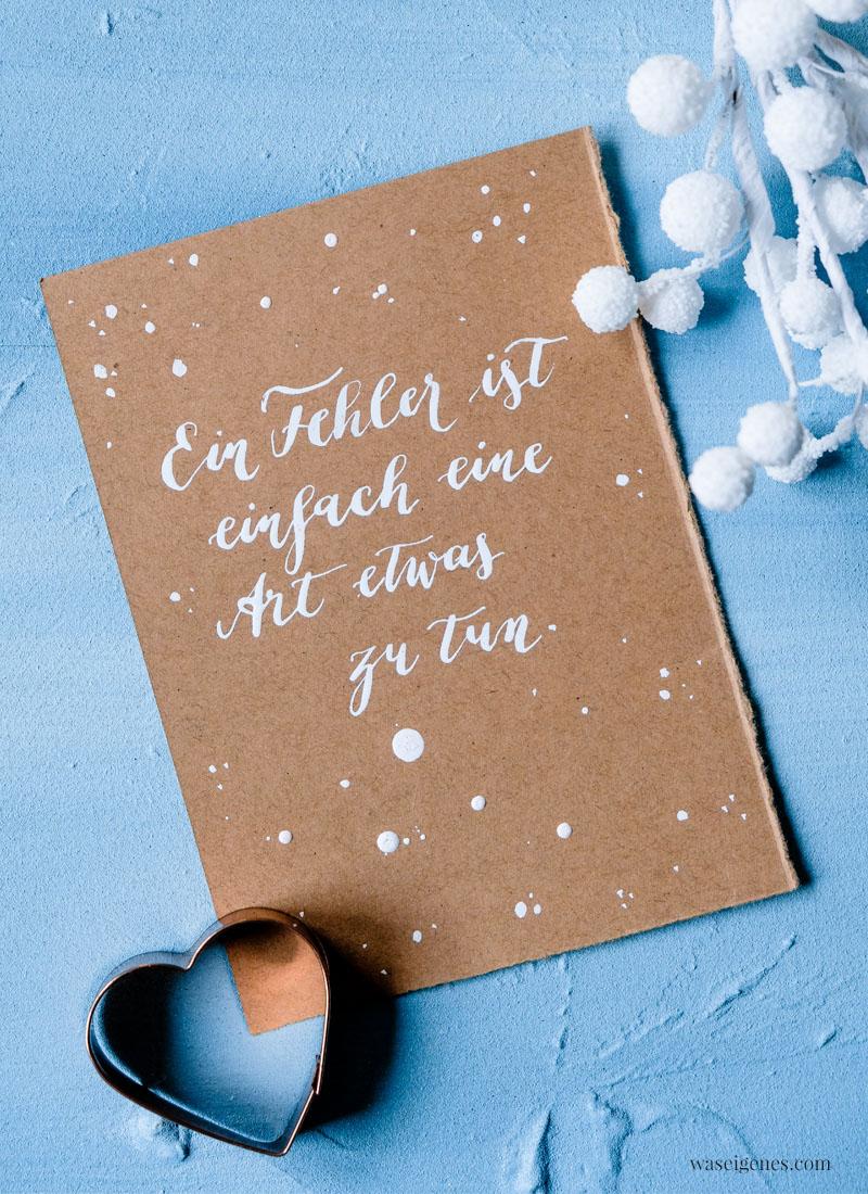 Adventskalender der guten  Gedanken & Wünsche ~ Nr. 21: Ein Fehler ist einfach eine Art etwas zu tun. | waseigenes.com