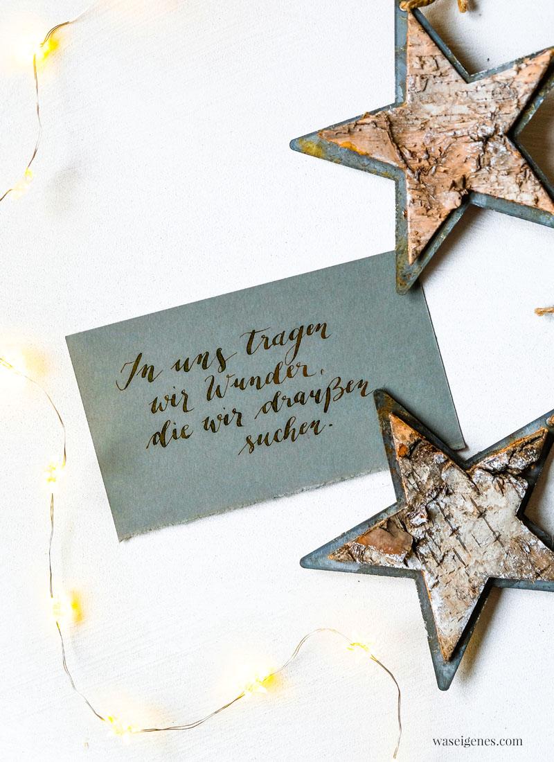 Adventskalender der guten Gedanken & Wünsche {Türchen Nr. 20}: In uns tragen wir Wunder, die wir draußen suchen.