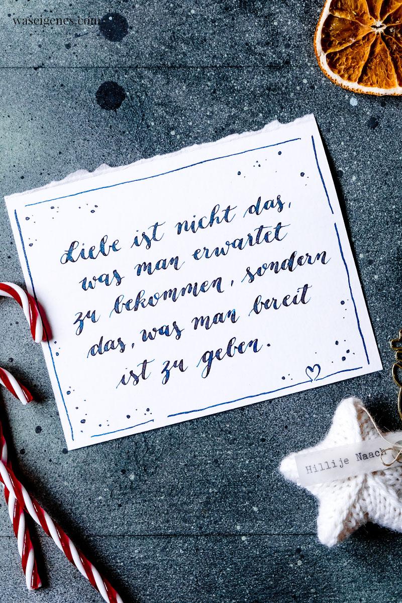 Adventskalender der guten Gedanken & Wünsche {Türchen Nr. 24}: Liebe ist nicht das, was man erwartet zu bekommen, sondern das, was man bereit ist zu geben.