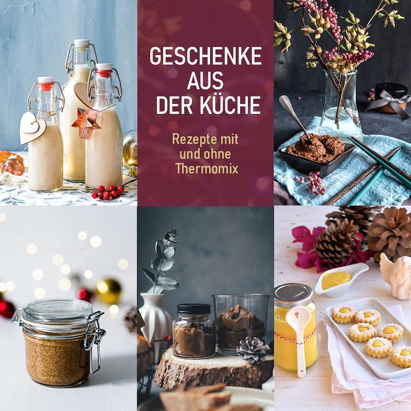 Thermomix Rezepte: Geschenke aus der Küche. Fünf leckere Geschenke aus der Küche