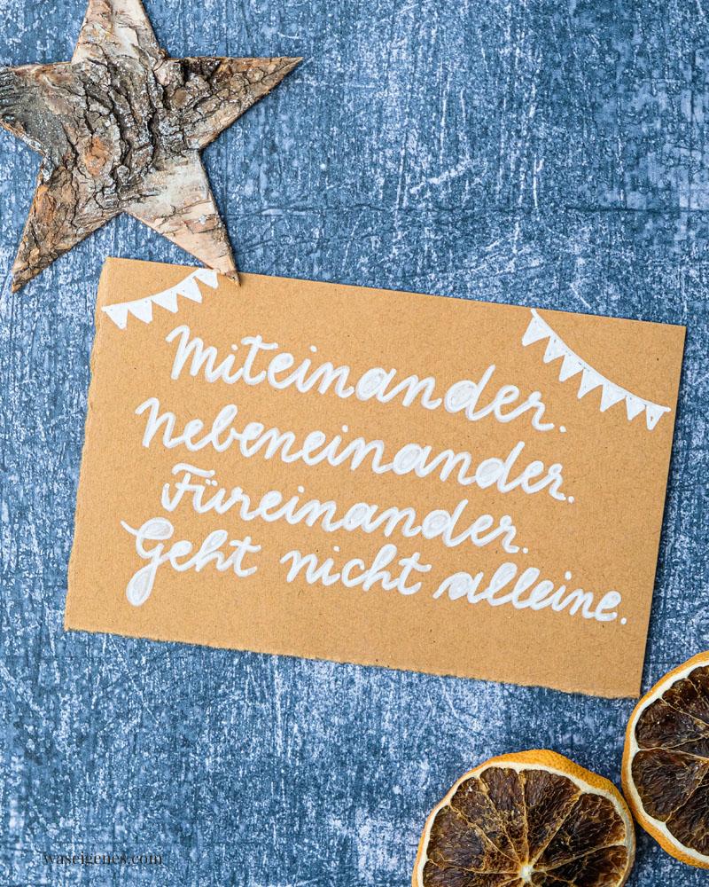 Adventskalender der guten Gedanken & Wünsche | Türchen Nr. 1: Miteinander. Nebeneinander. Füreinander. Geht nicht alleine | waseigenes.com