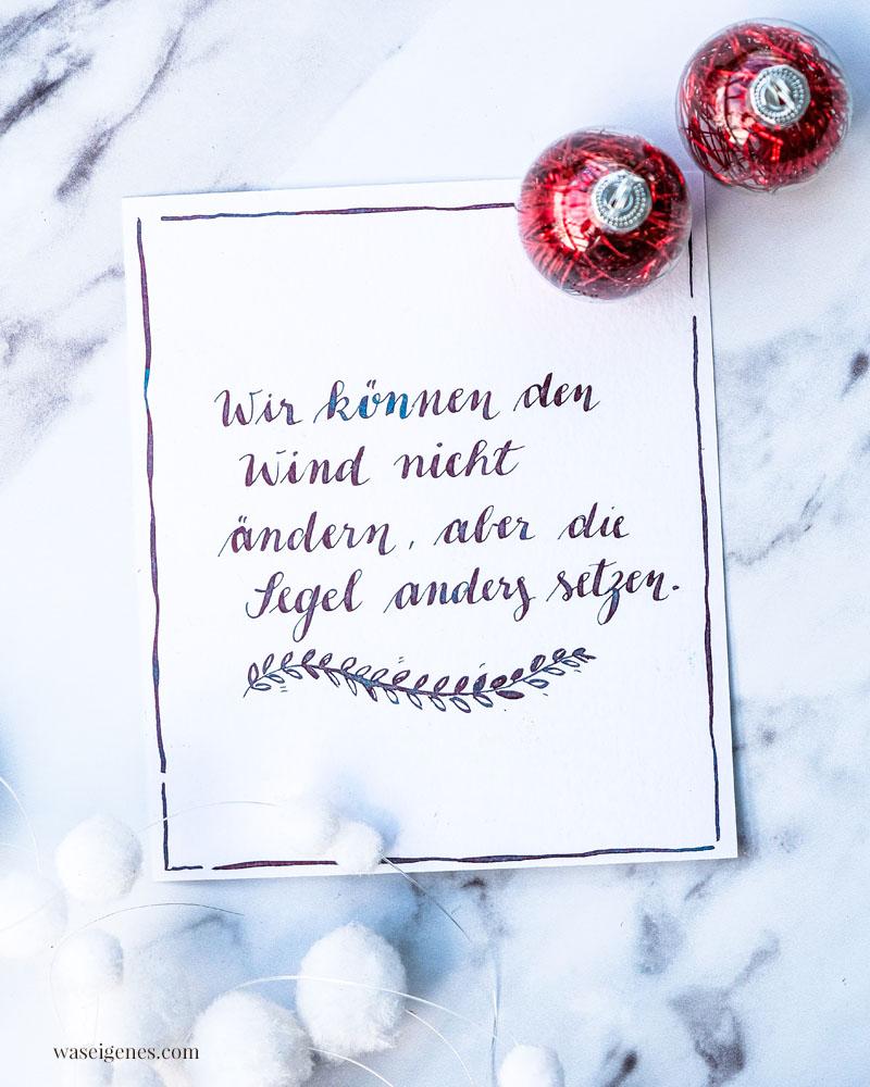 Adventskalender der guten Gedanken & Wünsche ~ Nr. 2: Wir können den Wind nicht ändern, aber die Segel anders setzen. | waseigenes.com
