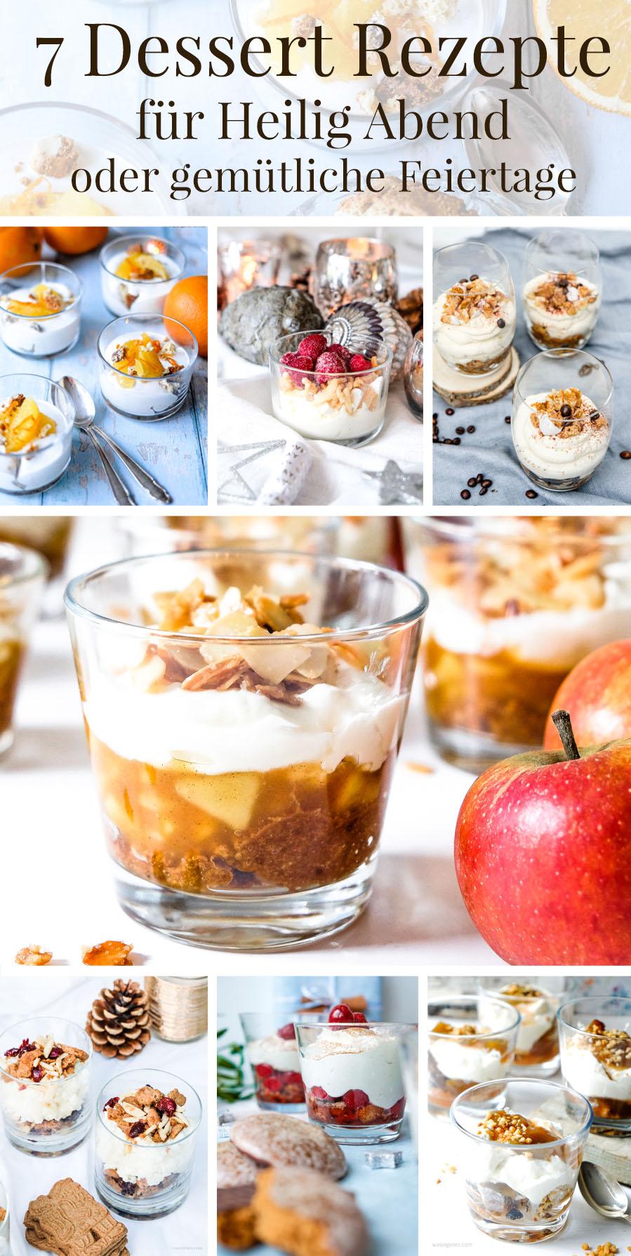 7 Dessert Rezepte für Heilig Abend oder gemütliche Feiertage im Advent | waseigenes.com