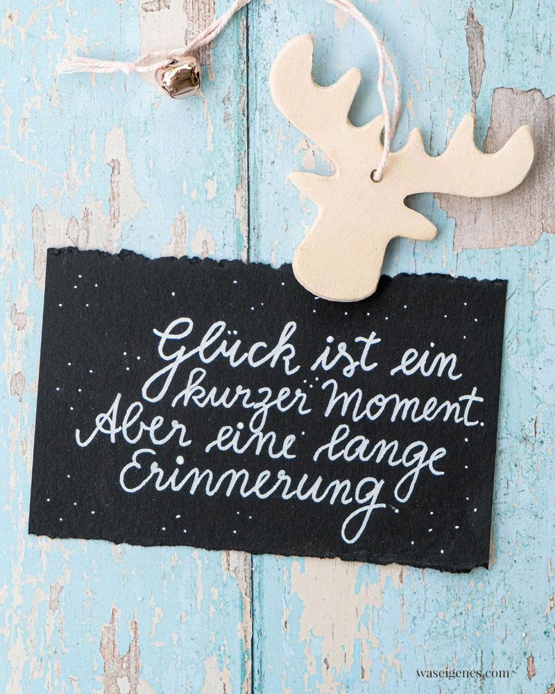 Adventskalender der guten Gedanken & Wünsche {Türchen Nr. 7}: Glück ist ein kurzer Moment. Aber eine lange Erinnerung. | waseigenes.com