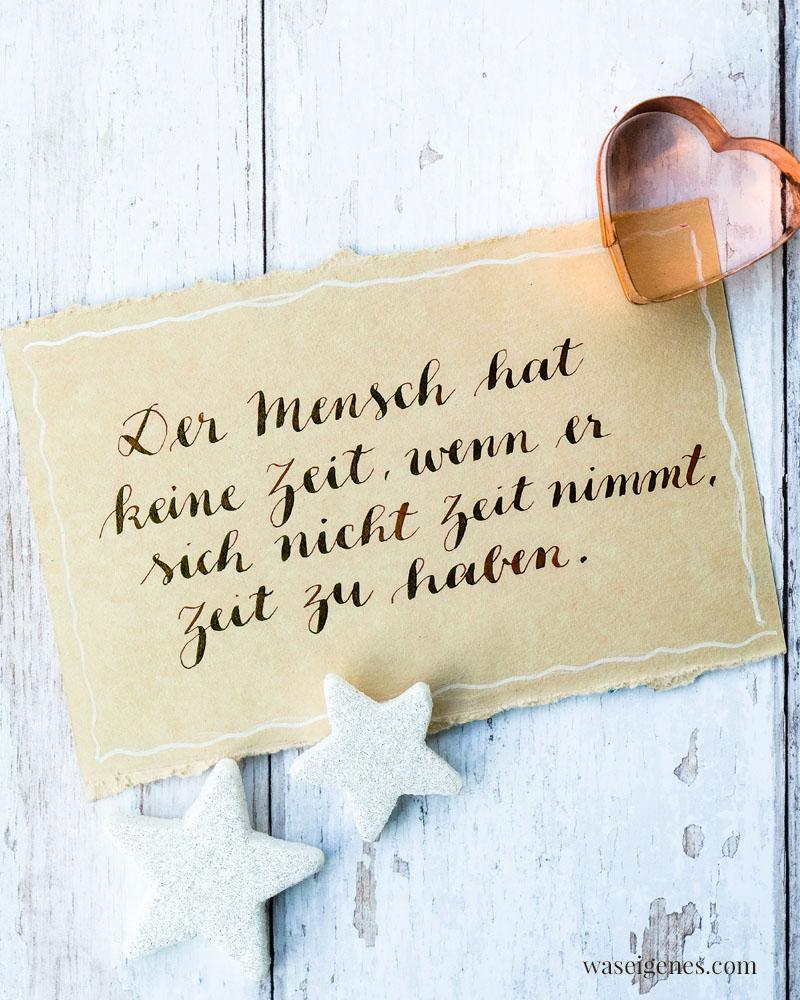 Adventskalender der guten Gedanken & Wünsche {Türchen Nr. 6}: Der Mensch hat keine Zeit, wenn er sich nicht Zeit nimmt, Zeit zu haben. | waseigenes.com