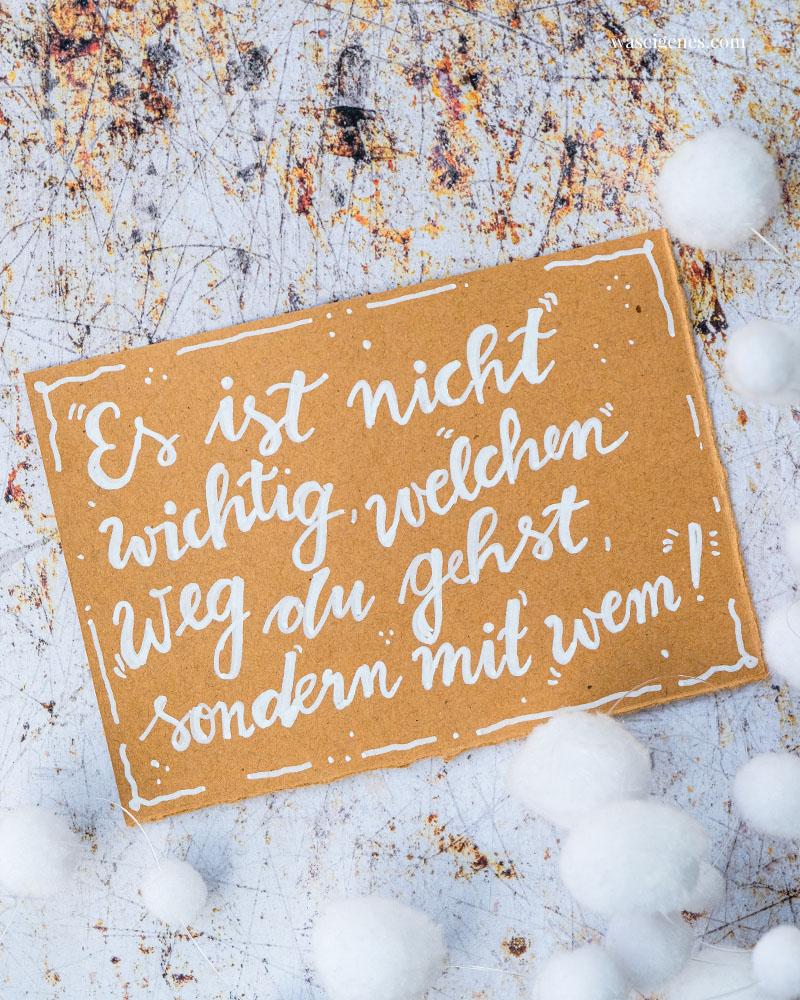 Adventskalender der guten Gedanken & Wünsche {Türchen Nr. 17}:  welchen Weg du gehst, sondern mit wem. | wasigenes.com
