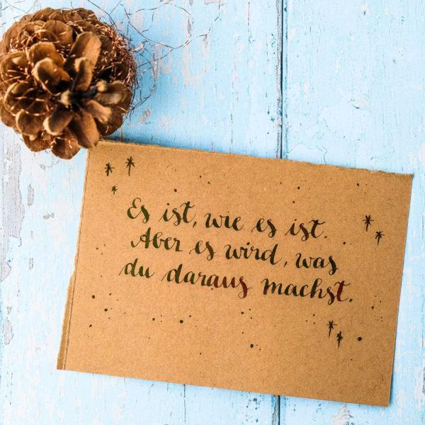 Adventskalender der guten Gedanken & Wünsche {Türchen Nr. 12}: Es ist, wie es ist. Aber es wird, was du daraus machst. | waseigenes.com