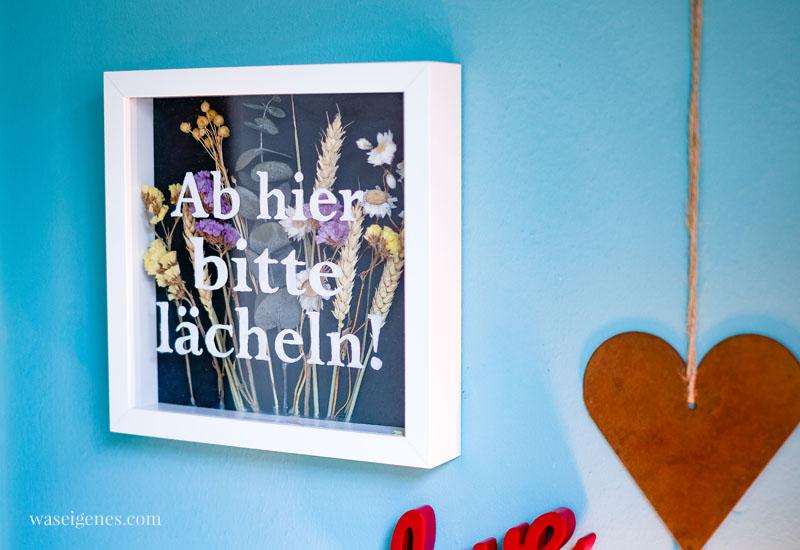 Bastelanleitung: DIY Bilderrahmen mit Schriftzug und Trockenblumen   Ab hier bitte lächeln!   waseigenes.com