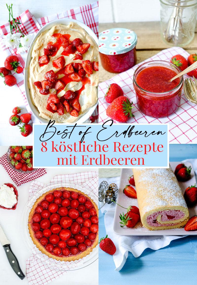 Best of Erdbeeren - 8 köstliche Rezepte mit Erdbeeren | Kuchen, Dessert, Crumble, Auflauf | waseigenes.com