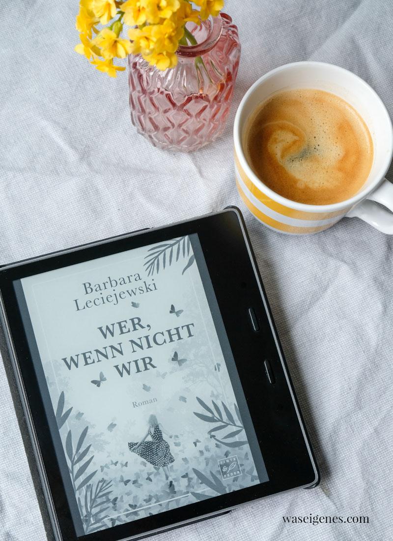 Buchtipp: Wer, wenn nicht wir von Barbara Leciejewski | waseigenes.com